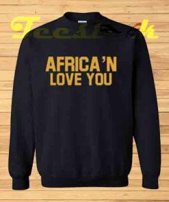 Sweatshirt Africa'n Love You