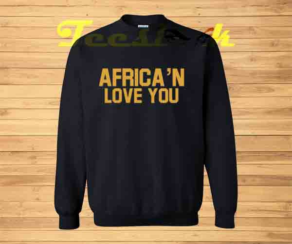 Sweatshirt Africa'n Love You