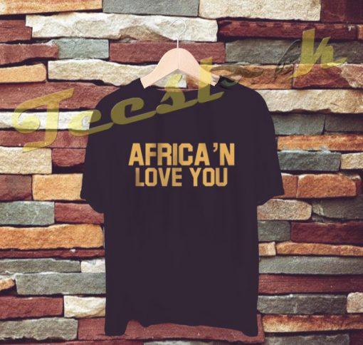 Africa'n Love You tees shirt