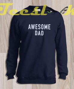 Sweatshirt Awesome Dad Shirt Fathers Day Gift Mens