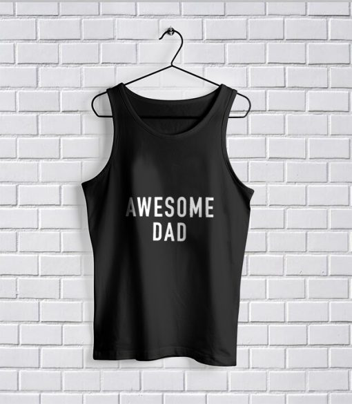 Tank Top Awesome Dad Shirt Fathers Day Gift Mens