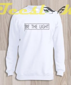 Sweatshirt Be The Light