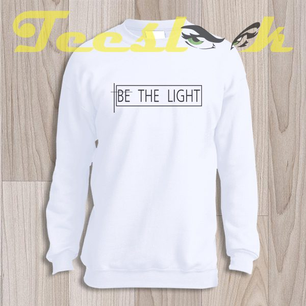 Sweatshirt Be The Light