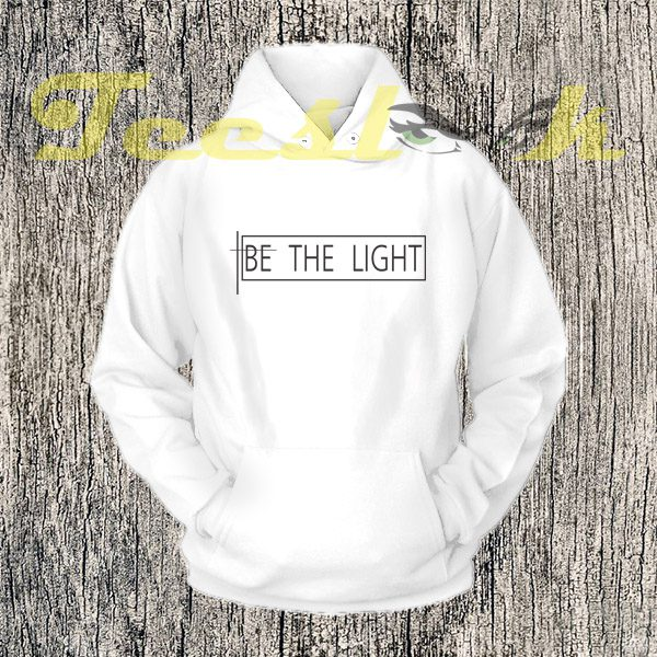 Be The Light Hoodies