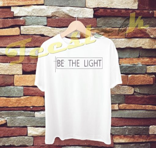 Be The Light tees shirt
