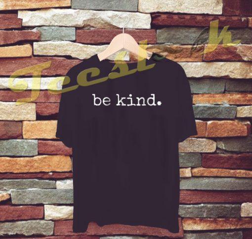 Be kind tees shirt
