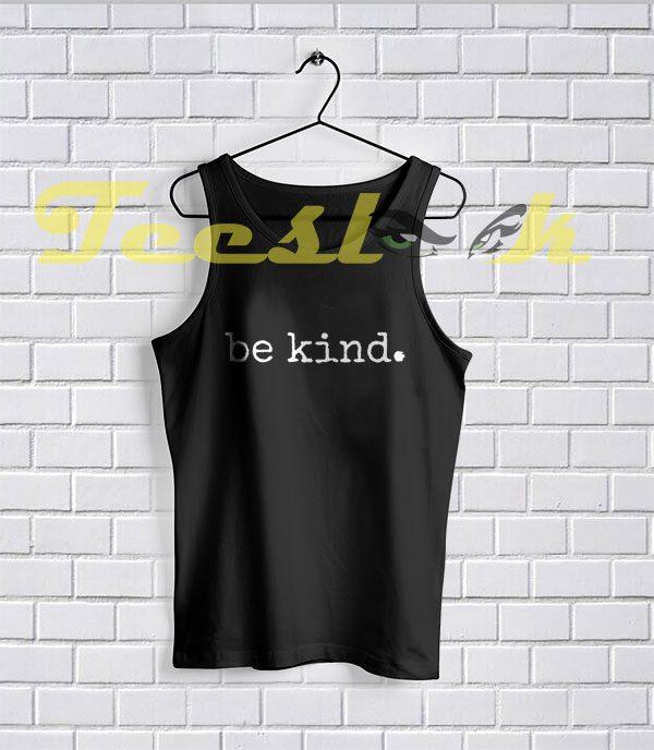 Tank Top Be kind