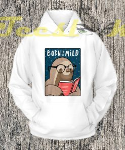 Born To Be Mild Hoodies