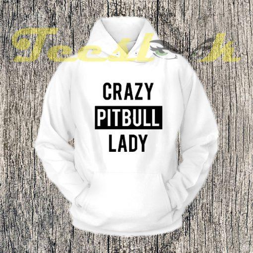 Crazy Pitbull Lady Hoodies