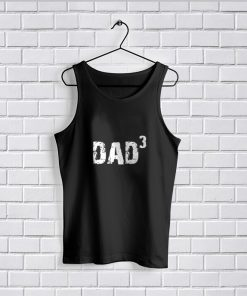 Tank Top Dad Shirt Husband Gift DAD 3 T Shirt Fathers Day Gift Mens
