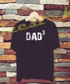 Dad Shirt Husband Gift DAD 3 tees shirt