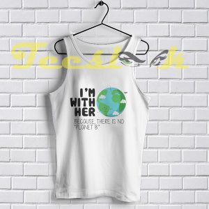Tank Top Earth Day There is No Planet B
