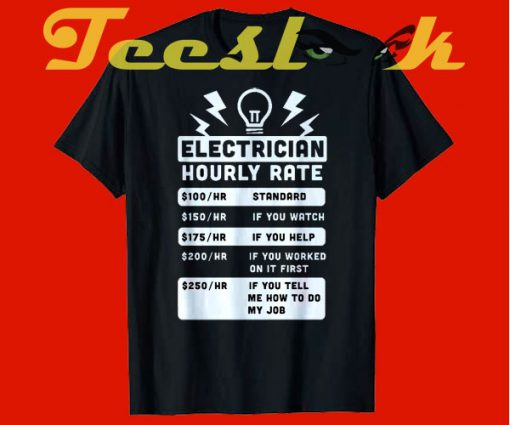 Electrician Hourly Rate tees shirt