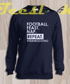Sweatshirt Football Feast Nap Repeat Thanksgiving