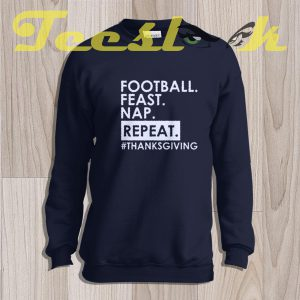 Sweatshirt Football Feast Nap Repeat Thanksgiving