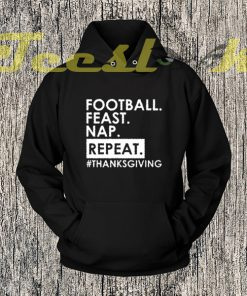 Football Feast Nap Repeat Thanksgiving Hoodies