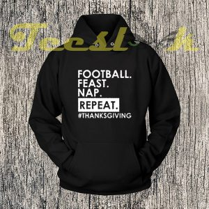 Football Feast Nap Repeat Thanksgiving Hoodie