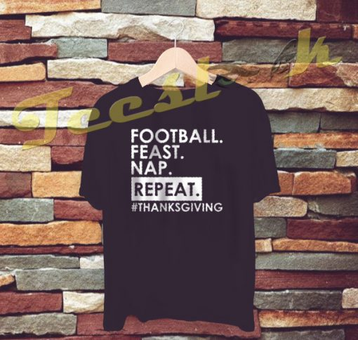 Football Feast Nap Repeat tees shirt