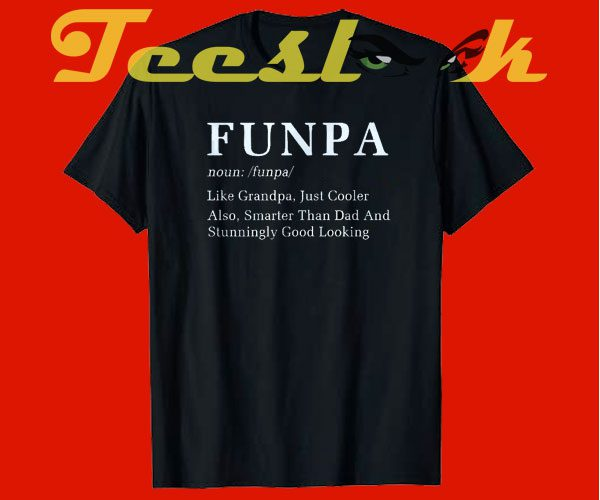 Funpa Cooler Smarter than Dad tees shirt