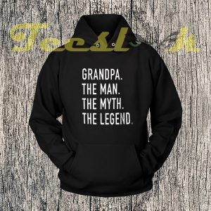 Grandpa Shirt for Grandpa The Man The Myth The Legend Hoodie