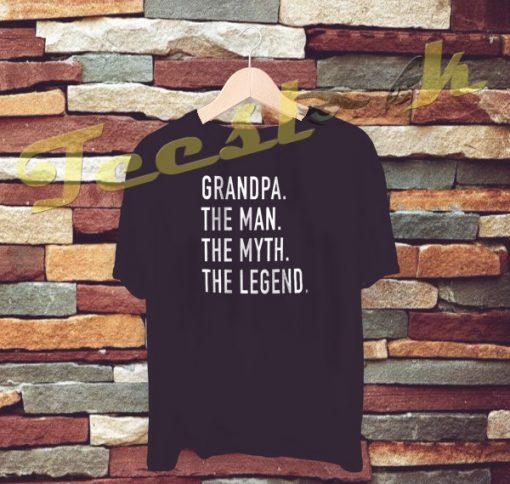 Grandpa The Man The Myth The Legend tees shirt