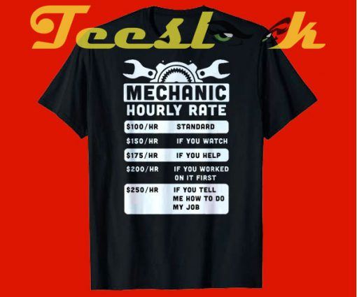 Mechanic Hourly Rate tees shirt
