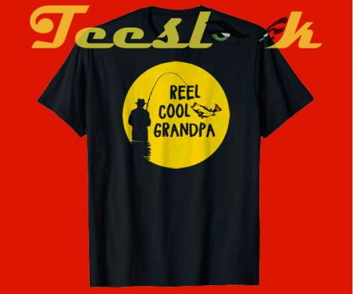 Reel Cool Grandpa Fishing tees shirt