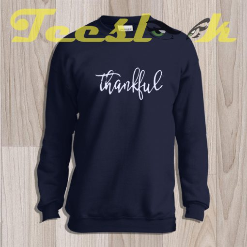 Sweatshirt Thanksgiving Thankful