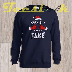 Sweatshirt This Guy Is A Fake Cool Christmas
