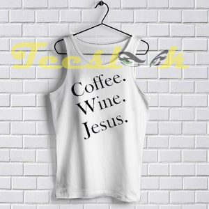 Tank Top coffee wine Jesus