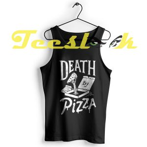Tank Top Death by Pizza
