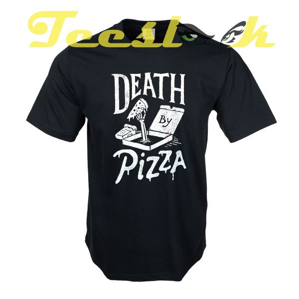 Death by Pizza tees shirt