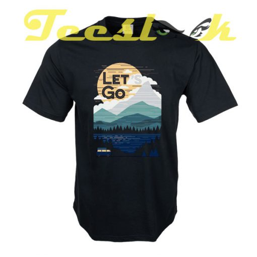 Let's Go tees shirt