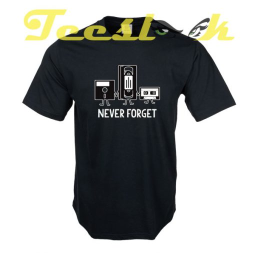 NEVER FORGET tees shirt