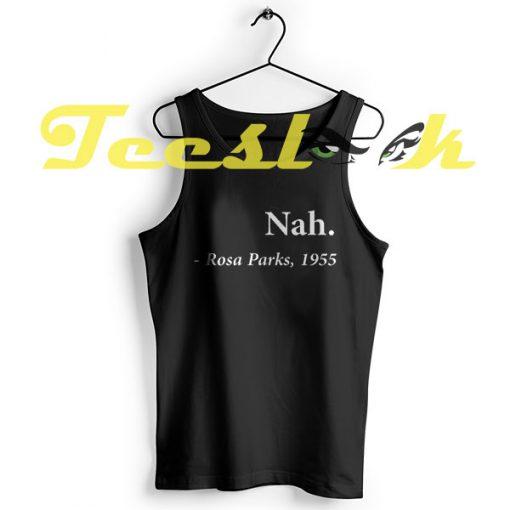TankTop Nah Rosa Parks Quote