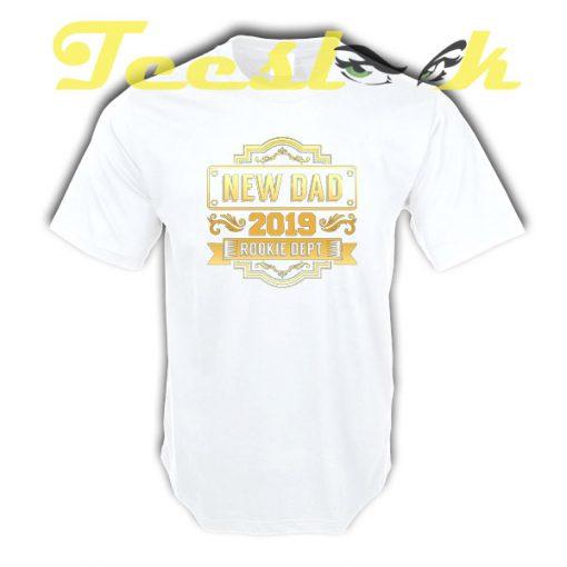 New Dad 2019 tees shirt