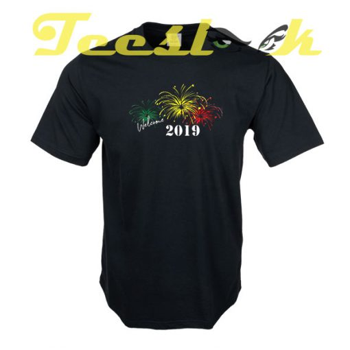 New Year Welcome 2019 tees shirt
