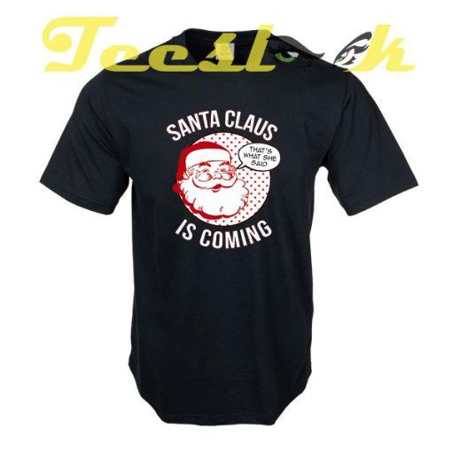 Santa Claus is Coming tees shirt