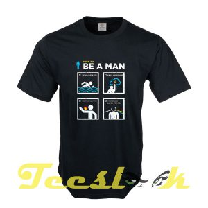How to Be a Man tees shirt