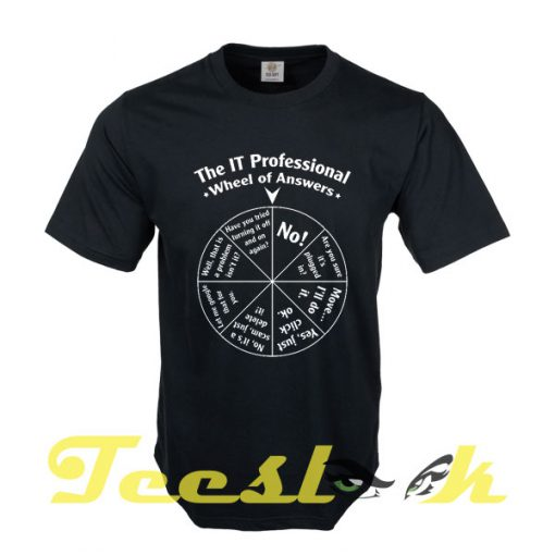 The IT Professional Wheel of Answers tees shirt