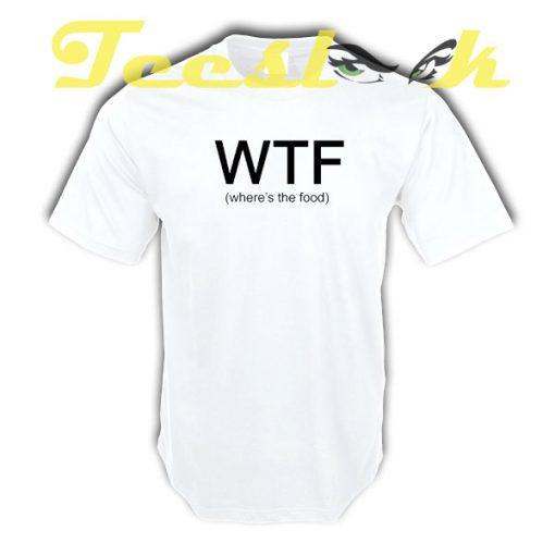 WTF tees shirt