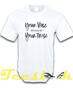 Your Vibe tees shirt