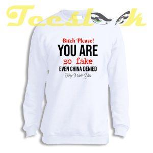 Sweatshirt Bitch Please
