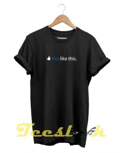 Like This tees shirt