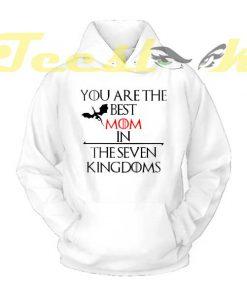 Best Mom In Seven Kingdoms Hoodies
