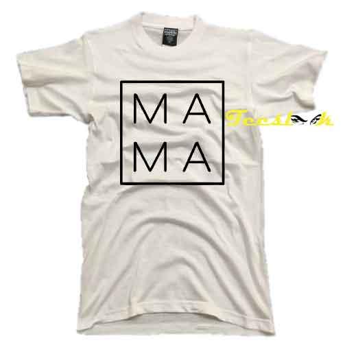 Mama Graphic tees shirt