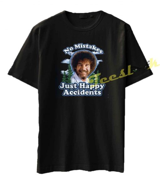 Bob Ross No Mistakes Positive Vibes Tee shirt