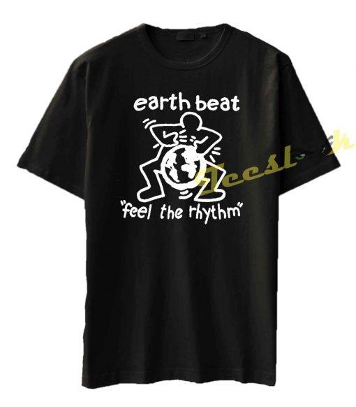 Earth Beat Feel The Rhythm Tee shirt