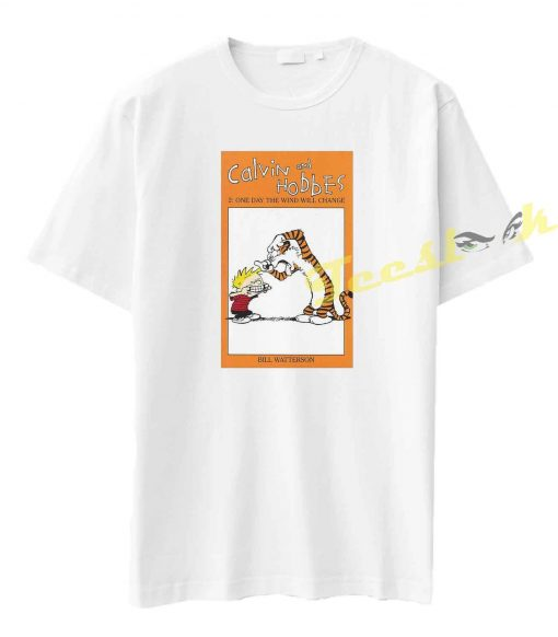 One Day the Wind Will Change The Calvin and Hobbes Series Tee shirt