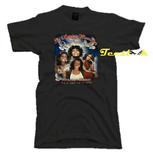 Whitney Houston In Loving Memory Tee shirt